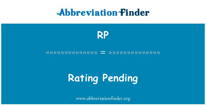 RP: Rating Pending