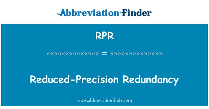 RPR: Reduced-Precision Redundancy