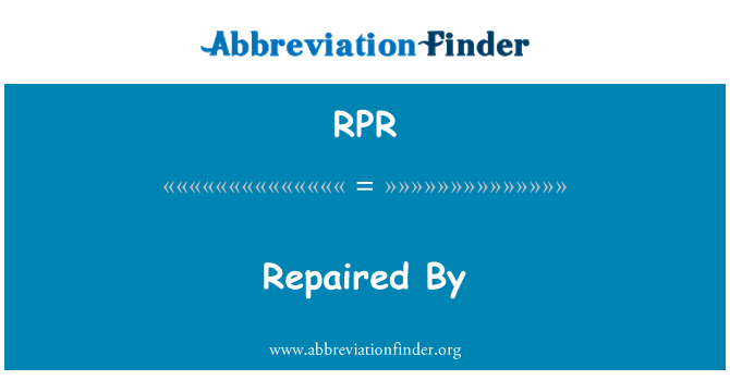 RPR: Repaired By