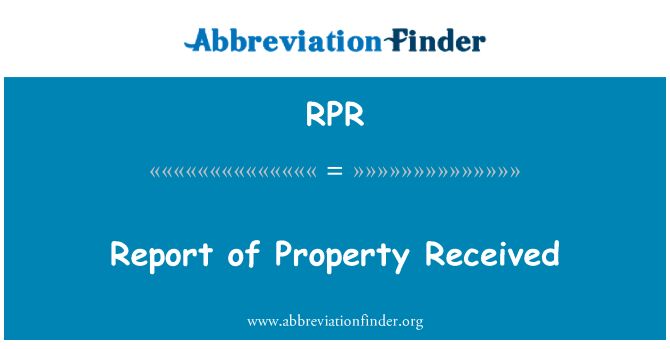 RPR: Report of Property Received