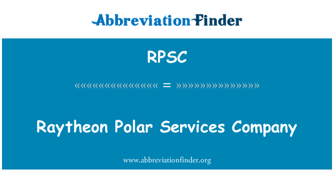RPSC: Raytheon Polar Services Company