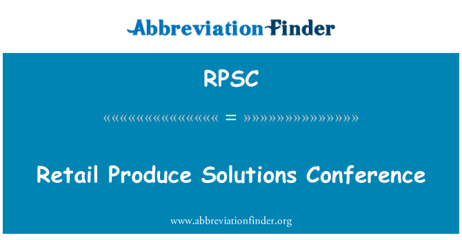 RPSC: Retail Produce Solutions Conference