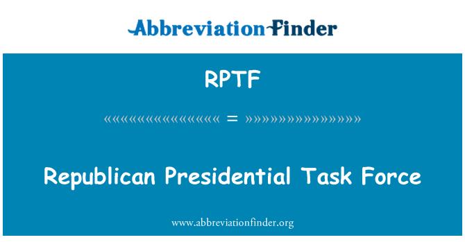 RPTF: Republican Presidential Task Force