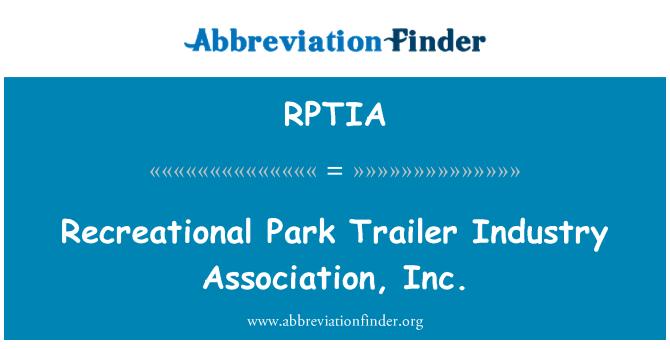RPTIA: Recreational Park Trailer Industry Association, Inc.