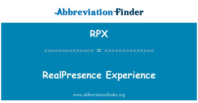 RPX: RealPresence Experience