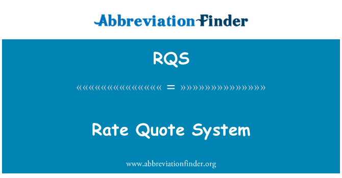 RQS: Rate Quote System