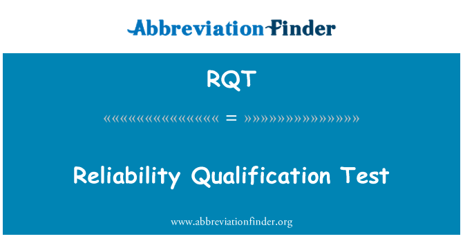 RQT: Reliability Qualification Test