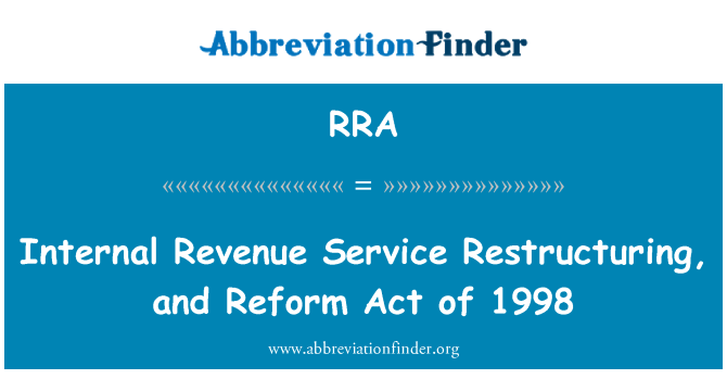 RRA: 国内税收服务转型和改革 1998 年的法令