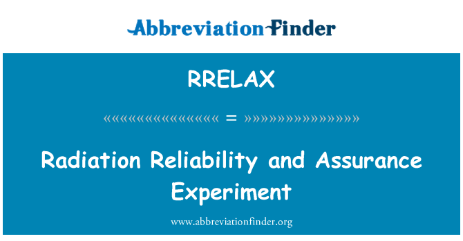RRELAX: Radiation Reliability and Assurance Experiment