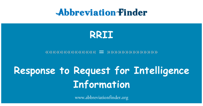 RRII: Response to Request for Intelligence Information