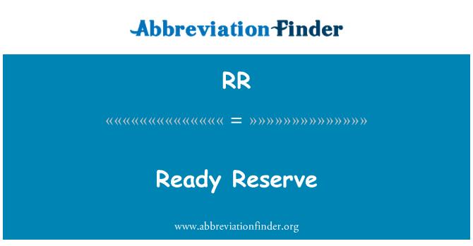 RR: Ready Reserve