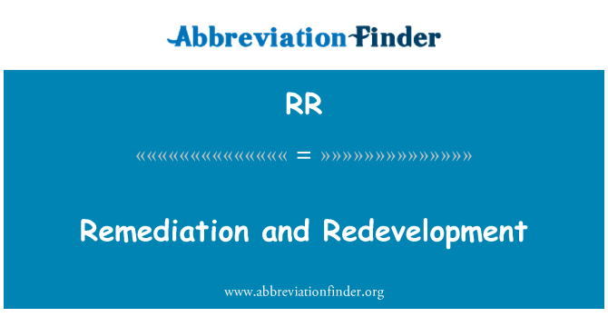 RR: Remediation and Redevelopment