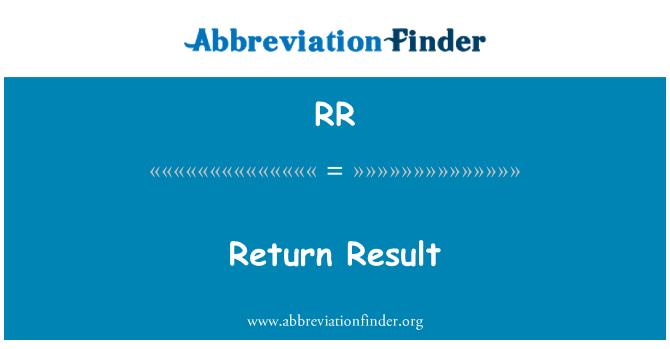 RR: Return Result