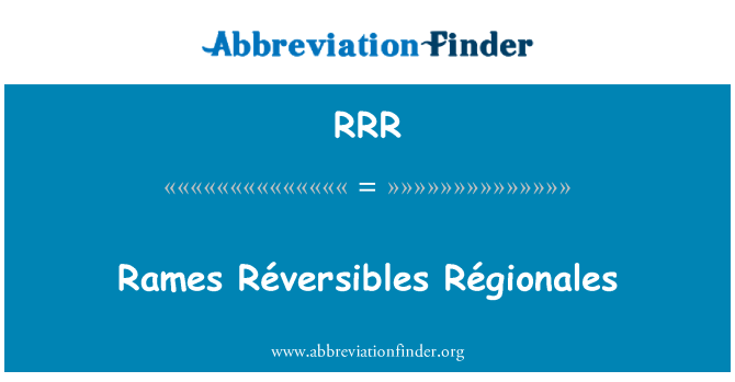 RRR: Rames Réversibles Régionales
