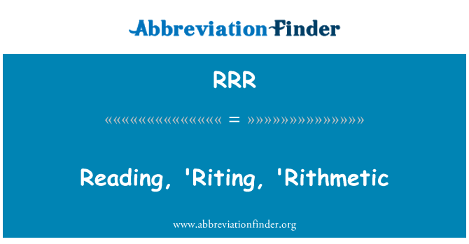 RRR: Reading, 'Riting, 'Rithmetic