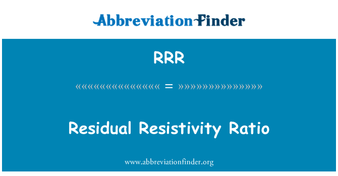 RRR: Residual Resistivity Ratio