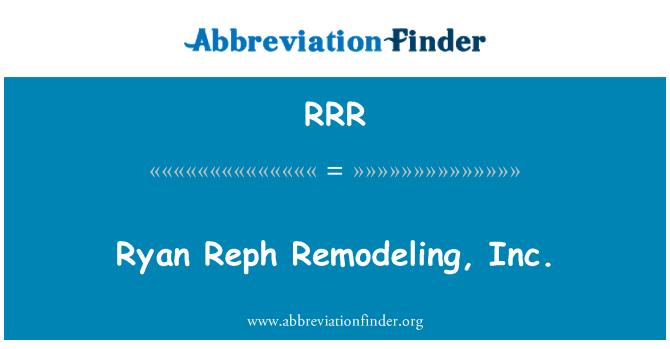 RRR: Ryan Reph Remodeling, Inc.