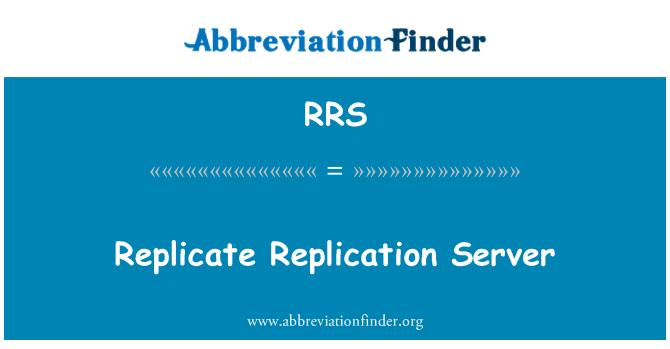 RRS: Replicate Replication Server