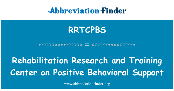 RRTCPBS: Rehabilitation Research and Training Center on Positive Behavioral Support