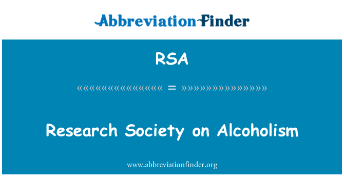 RSA: Research Society on Alcoholism