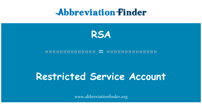 RSA: Restricted Service Account