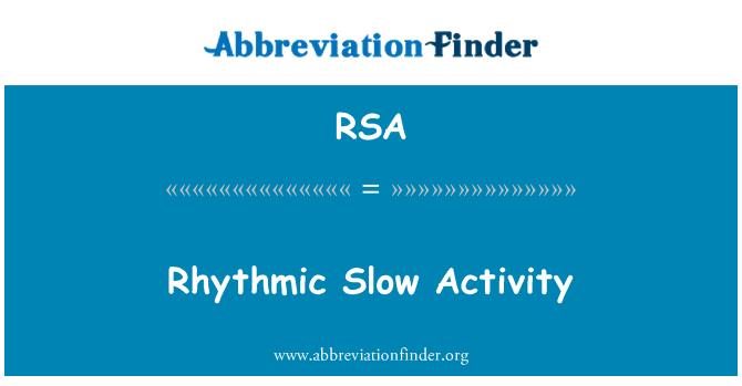 RSA: Rhythmic Slow Activity