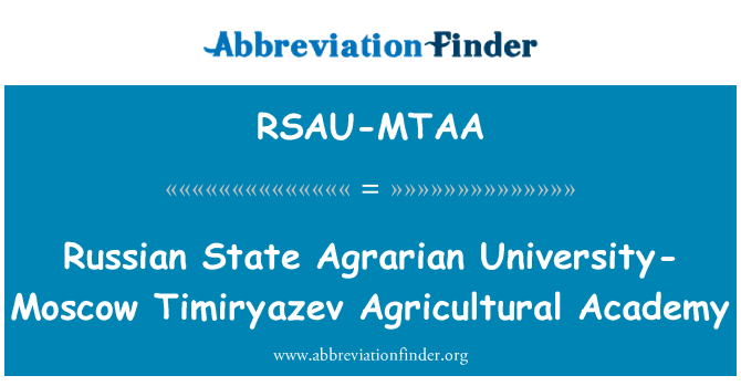 RSAU-MTAA: Russian State Agrarian University-Moscow Timiryazev Agricultural Academy