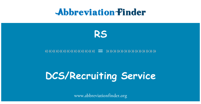 RS: DCS/Recruiting Service