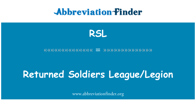 RSL: Returned Soldiers League/Legion