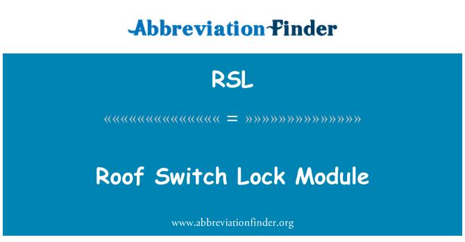RSL: Roof Switch Lock Module