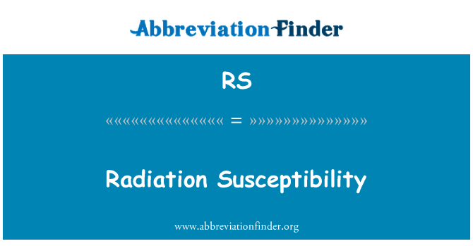 RS: Radiation Susceptibility