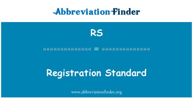 RS: Registration Standard