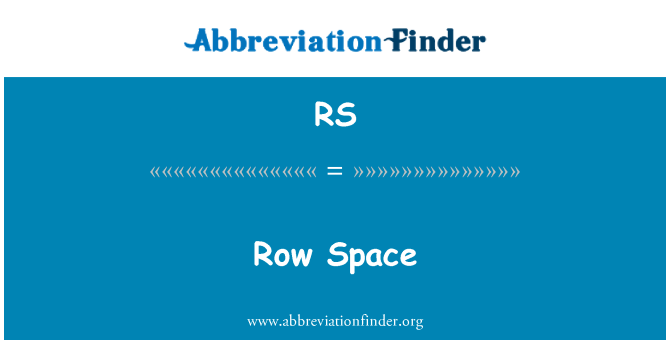 RS: Row Space