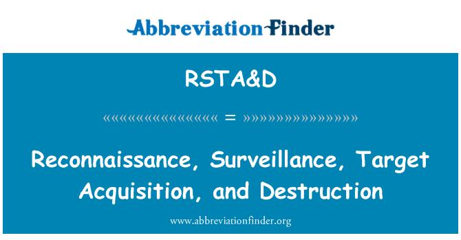 RSTA&D: 侦察,监视、 目标捕获和销毁