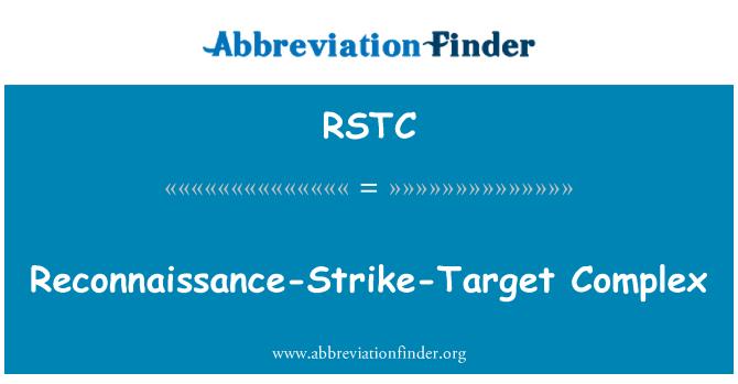 RSTC: Reconnaissance-Strike-Target Complex