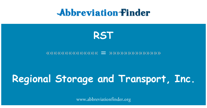 RST: Regional Storage and Transport, Inc.