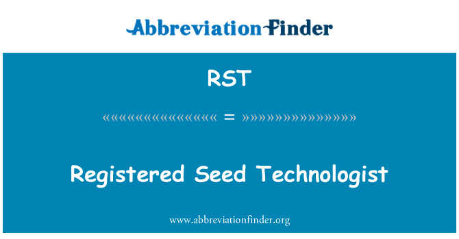 RST: Registered Seed Technologist