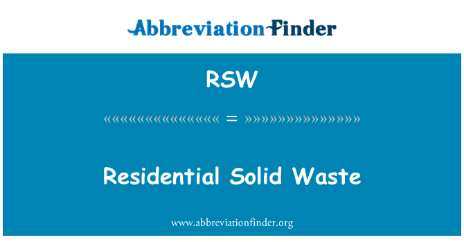 RSW: Residential Solid Waste
