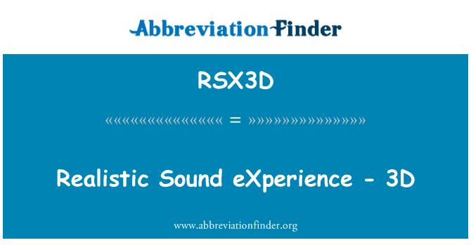 RSX3D: Realistic Sound eXperience - 3D