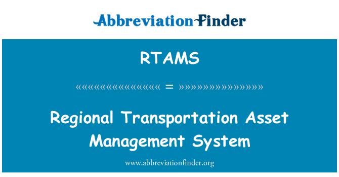 RTAMS: Regional Transportation Asset Management System