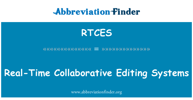 RTCES: Real-Time Collaborative Editing Systems