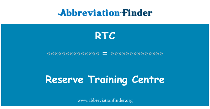 RTC: Reserve Training Centre