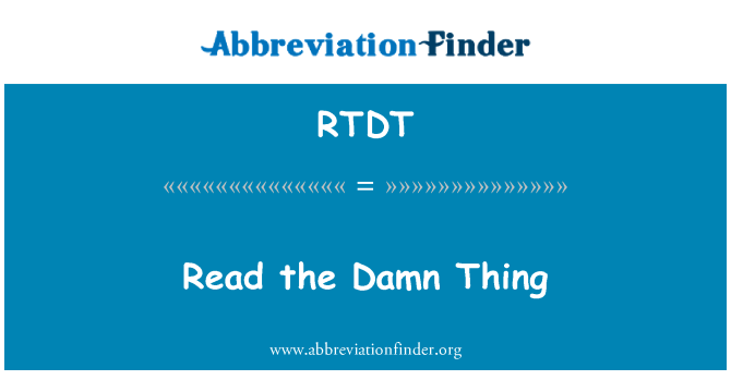 RTDT: Read the Damn Thing