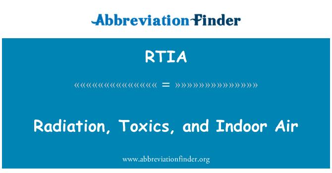 RTIA: 辐射、 有毒物质和室内空气