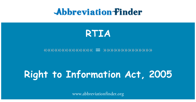 RTIA: Right to Information Act, 2005