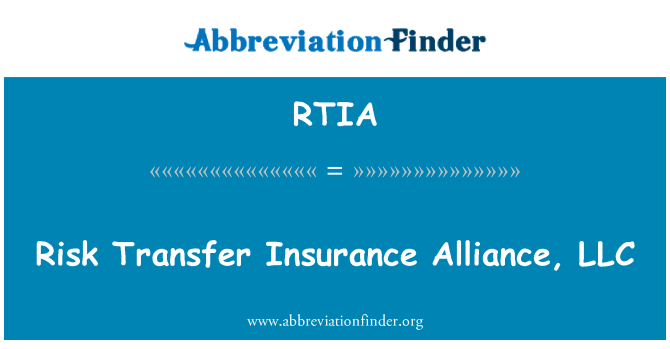 RTIA: Risk Transfer Insurance Alliance, LLC