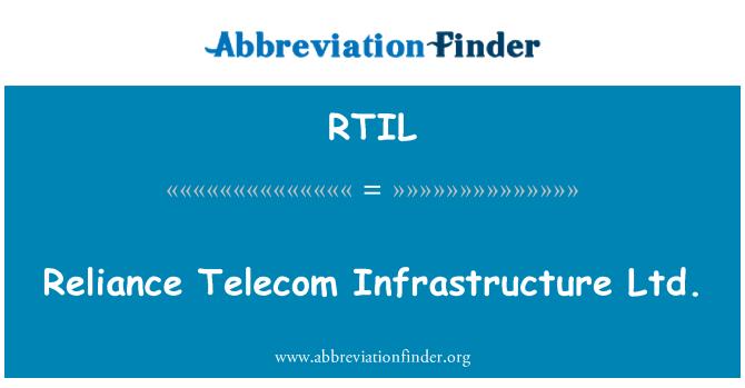 RTIL: Reliance Telecom Infrastructure Ltd.