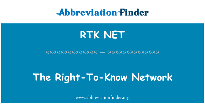 RTK NET: The Right-To-Know Network