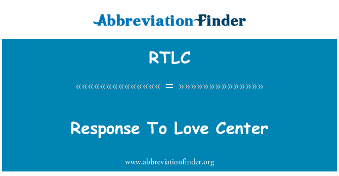RTLC: Response To Love Center