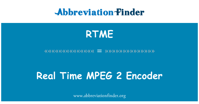 RTME: Real Time MPEG 2 Encoder